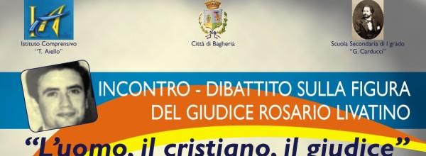 """""""L'uomo, il cristiano, il giudice"""" incontro- dibattito sulla figura del giudice Rosario Livatino."""